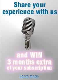 Share your experience with us and win 3 months extra of your subscription